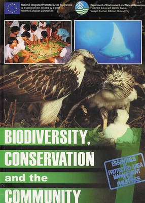 Biodiversity, Conservation and the Community: A Literature Review and Inputs from the NIPAP Experience - Essentials of Protected Area Management in the Philippines 1 (Paperback)