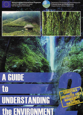 A Guide to Understanding the Environment - Essentials of Protected Area Management in the Philippines 2 (Paperback)