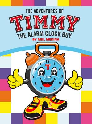 The Adventures of Timmy the Alarm Clock Boy (Paperback)