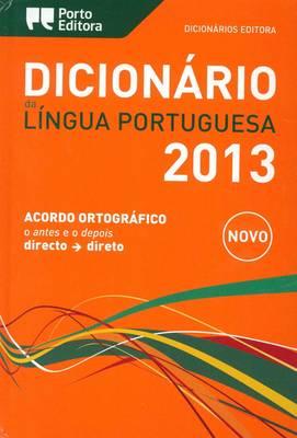 Dicionario Da Lingua Portuguesa 2013: Portuguse Monolingual Dictionary (Hardback)