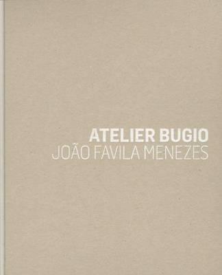 Joao Favila Menezes - Atelier Bugio (Hardback)