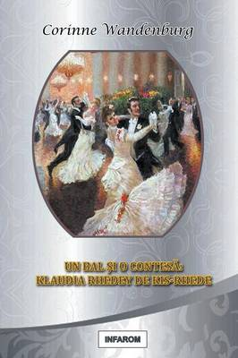 Un Bal Si O Contesa: Klaudia Rhedey de Kis-Rhede (Paperback)