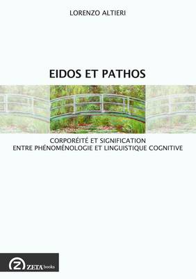 Eidos et Pathos: Corporeite et Signification Entre Phenomenologie et Sciences Cognitives (Paperback)