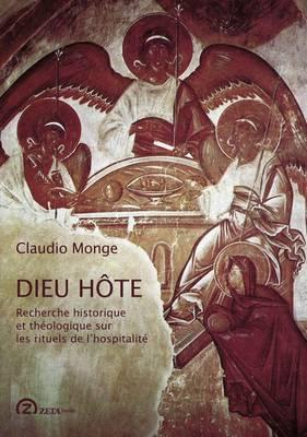 Dieu Hote: Recherche Historique et Theologique Sur Les Rituels de L'Hospitalite - Zeta Series in the History and Philosophy of Art No. 1 (Paperback)