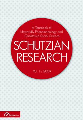Schutzian Research: No. 1: A Yearbook of Worldly Phenomenology and Qualitative Social Science (Paperback)