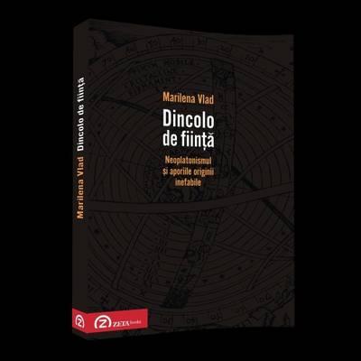 Dincolo De Fiinta. Neoplatonismul Si Aporiile Originii Inefabile (Paperback)