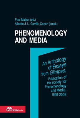 Phenomenology and Media: An Anthology of Essays from Glimpse / Society for Phenomenology and Media (Paperback)