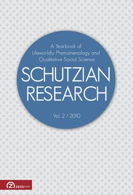 Schutzian Research: A Yearbook of Worldly Phenomenology and Qualitative Social Science 2010: v. 2 - Schutzian Research 2 (Paperback)