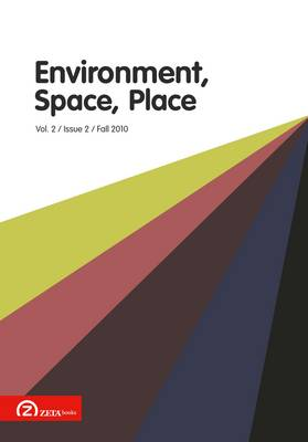 Environment, Space, Place: (Fall 2010) v. 2, Issue 2 - Environment, Space, Place (Paperback)
