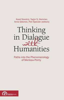 Thinking in Dialogue with Humanities: Paths into the Phenomenology of Merleau-Ponty - Post-Scriptum OPO (Paperback)