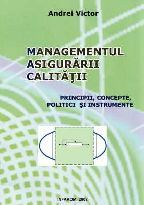 Managementul Asigurarii Calitatii: Principii, Concepte, Politici Si Instrumente (Paperback)