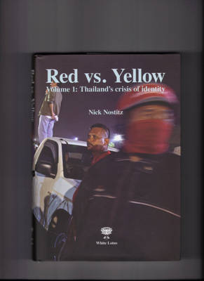 Red Vs Yellow: Thailands Crsis of Idenity (Hardback)