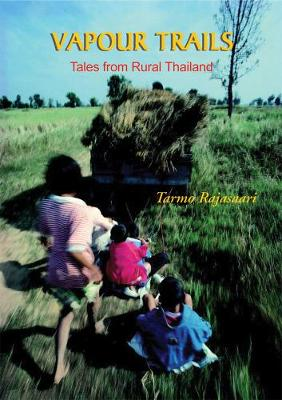 Vapour Trails: Tales From Rural Thailand (Paperback)