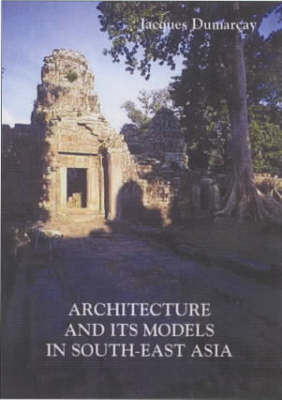 Architecture and Its Models in Southeast Asia (Paperback)
