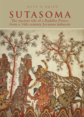 Sutasoma: The Ancient Tale Of A Buddha-prince (Hardback)