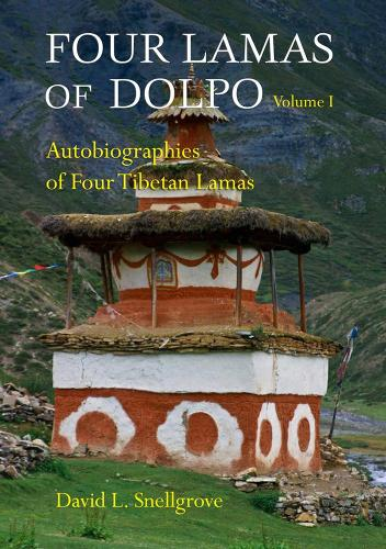 Four Lamas Of Dolpo: Autobiographies Of Four Tibetan Lamas (16th - 18th Centuries): Volume 1: Introduction and Translations (Paperback)