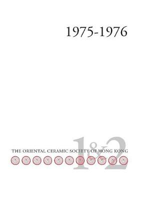 Bulletin of the Oriental Ceramic Society of Hong Kong Vol. 1 & 2 (Paperback)