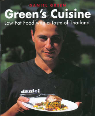 Green's Cuisine: Low Fat Food with a Taste of Thailand: Low Fat Food with a Taste of Thailand (Paperback)