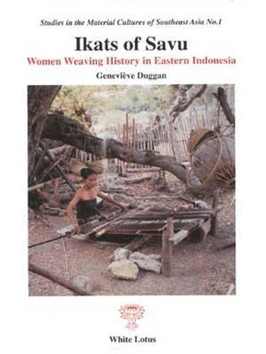 Ikats of Savu: Women Weaving History in Eastern Indonesia (Paperback)