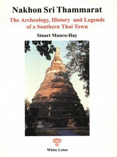 Nakhon Sri Thammarat: The Archaeology, History and Legend of a Southern Thai Town (Paperback)
