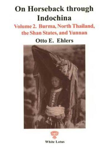 On Horseback Through Indo China: Burma, North Thailand, Shan States and Yunnan (Paperback)