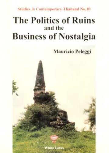 Politics of Ruins and the Business of Nostalgia (Paperback)