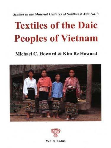 Textiles of the Daic People of Vietnam (Paperback)