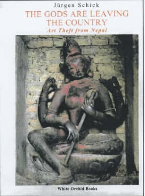 Gods Are Leaving The Country, The: Art Theft From Nepal (Paperback)