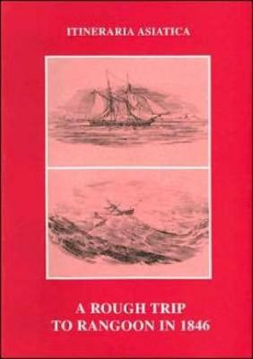 A Rough Trip To Rangoon In 1846 (Paperback)