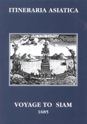 Voyage To Siam: Performed By Six Jesuits Sent By The French King To The Indies And China In The Year 1685 (Paperback)