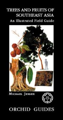 Trees And Fruits Of South-east Asia: An Illustrated Field Guide (Paperback)
