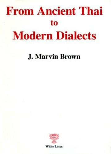 From Ancient Thai to Modern Dialects (Paperback)