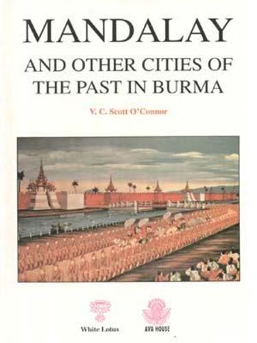 Mandalay and Other Cities of the Past in Burma (Paperback)