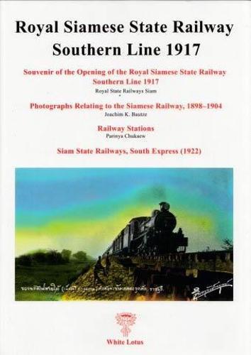 Royal Siamese State Railway Southern Line 1917 (Paperback)