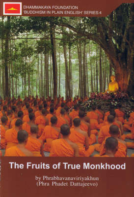 The Fruits of True Monkhood - Buddhism in Plain English S. no. 4 (Paperback)
