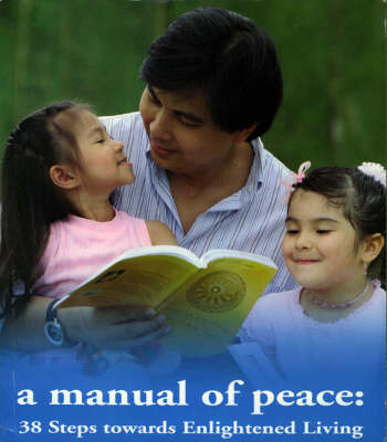 A Manual of Peace: Thirty-eight Steps Towards Englightened Living (Paperback)