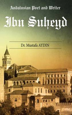 Ibn Suheyd - Andalusian Poet and Writer (Hardback)