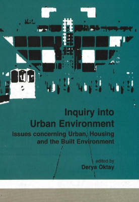 Inquiry into Urban Environment: Issues Concerning Urban, Housing and the Built Environment (Paperback)