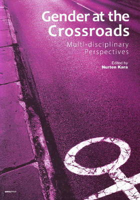 Gender at the Crossroads: Multi-Disciplinary Perspectives (Paperback)