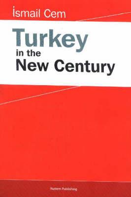 Turkey in the New Century (Hardback)