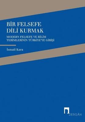 Bir Felsefe DILI Kurmak - Dergah Yayinlari 228 (Paperback)