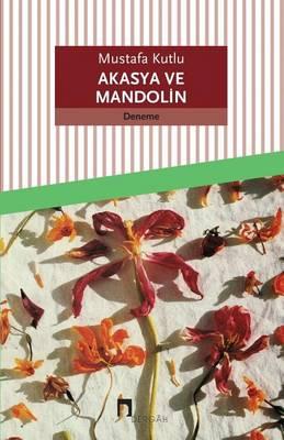 Akasya Ve Mandolin - Dergah Yayinlari 195 (Paperback)