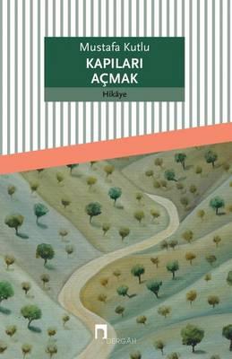 Kapilari Acmak - Dergah Yayinlari 368 (Paperback)
