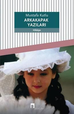 Arkakapak Yazilari - Dergah Yayinlari 157 (Paperback)