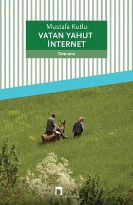 Vatan Yahut Internet - Dergah Yayinlari 579 (Paperback)