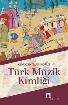 Turk Muzik Kimligi - Dergah Yayinlari 277 (Paperback)