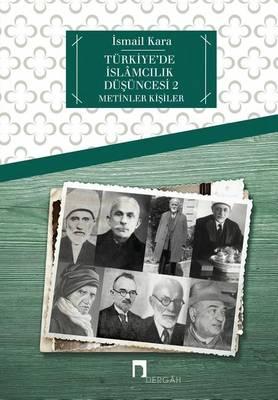 T rkiye'de Islamcilik Dusuncesi 2: Metinler / Kisiler - Dergah Yayinlari 461 (Paperback)