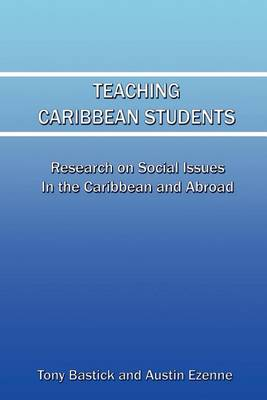 Teaching Caribbean Students: Research on Social Issues in the Caribbean and Abroad (Paperback)