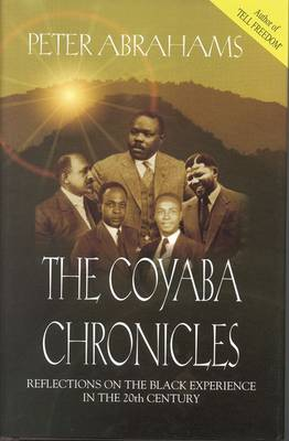 The Coyaba Chronicles: Reflections on the Black Experience in the 20th century (Hardback)