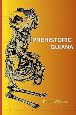Prehistoric Guiana (Paperback)